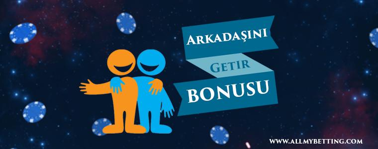 Arkadaşını Getir Bonusu