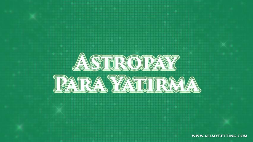 astropay para yatırma