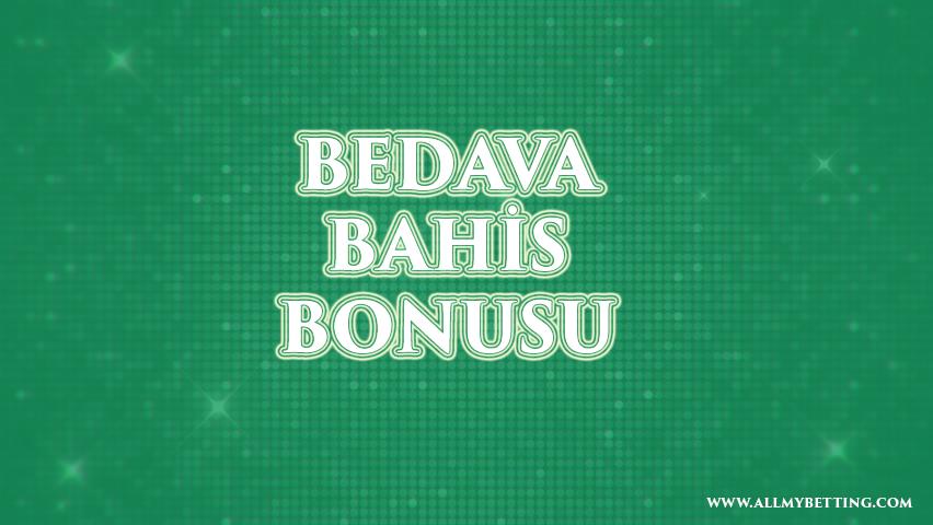 Bedava Bahis Bonusu