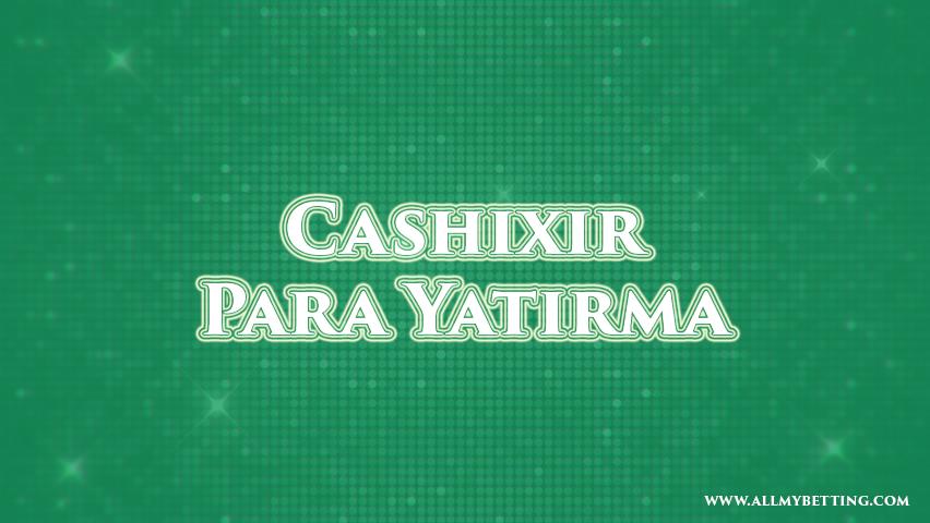 Cashixir Para Yatırma