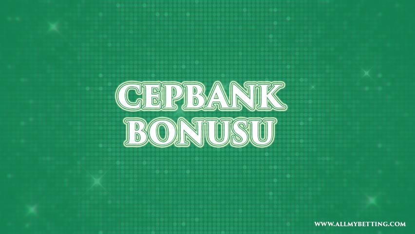 Cepbank Bonusu