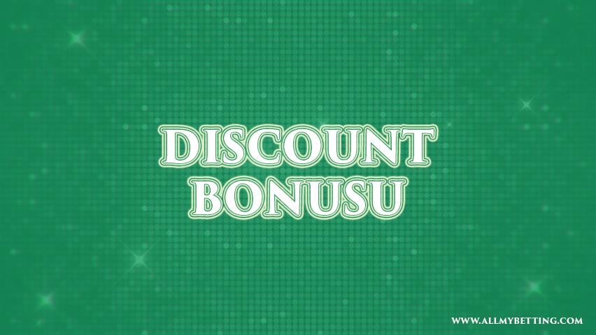 discount bonusu