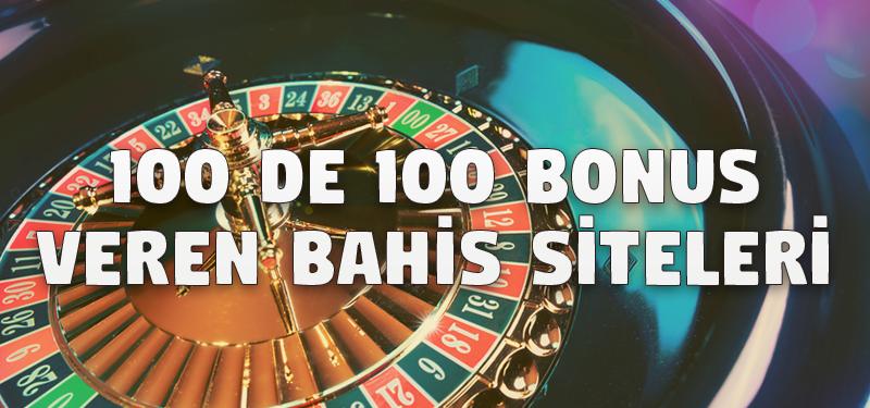 100 de 100 Bonus Veren Bahis Siteleri