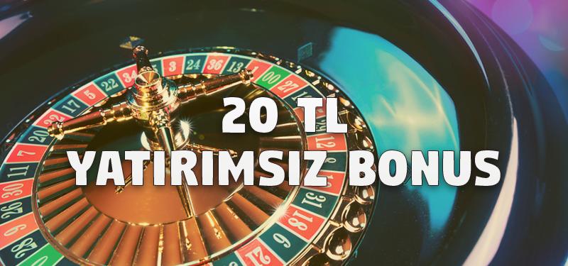 20 TL Yatırımsız Bonus