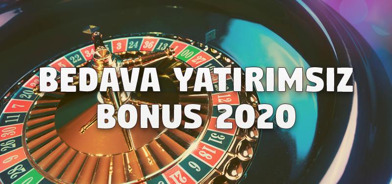 Bedava Yatırımsız Bonus 2020